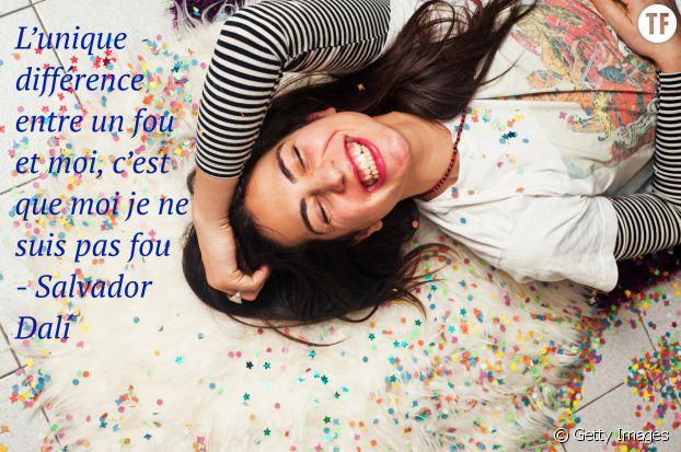 """""""L'unique différence entre un fou et moi, c'est que moi je ne suis pas fou"""", Salvador Dalí"""