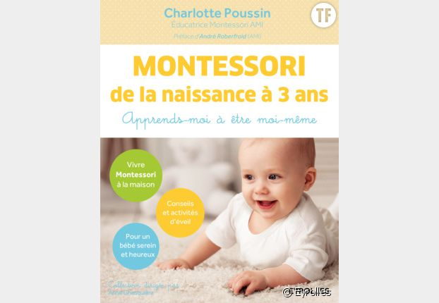 """""""Montessori de la naissance à 3 ans. Apprends-moi à être moi-même"""" de Charlotte Poussin"""