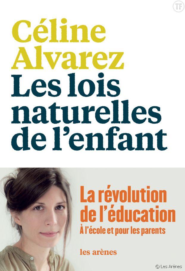 """Le livre de Céline Alvarez, """"Les lois naturelles de l'enfant"""""""
