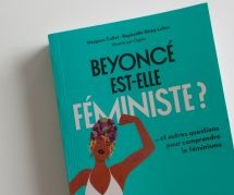 """""""Beyoncé est-elle féministe ?"""" : le livre pour comprendre le féminisme"""