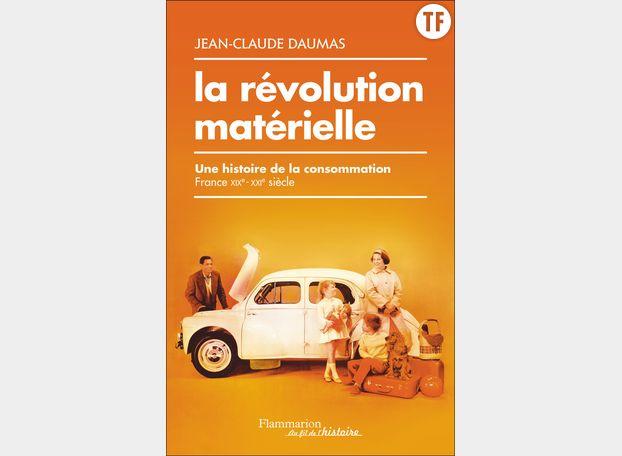 La révolution matérielle de Jean-Claude Daumas