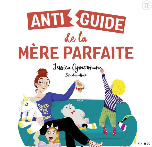 Anti-guide de la maman parfaite de Jessica Cymerman
