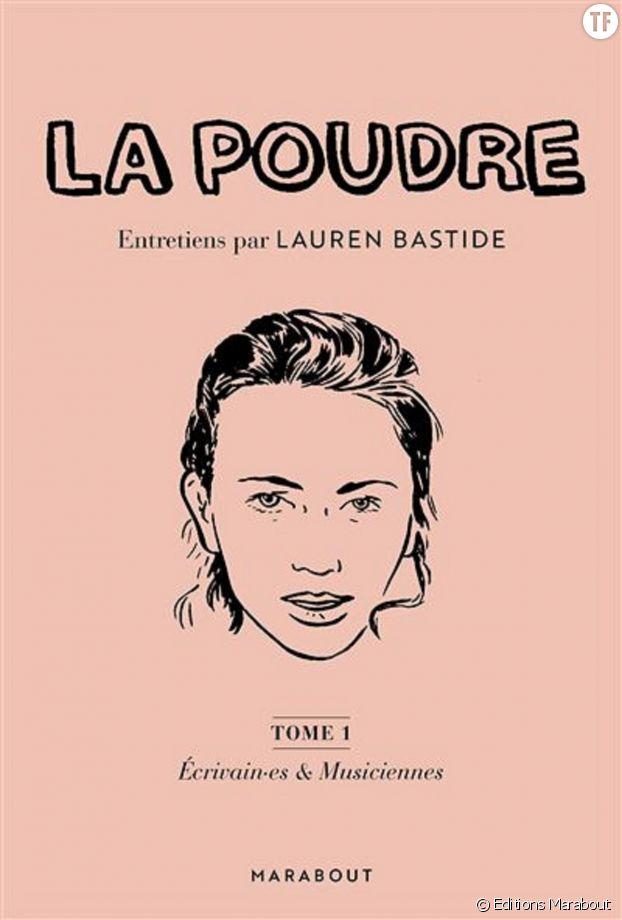 """""""La poudre"""", le recueil essentiel des entretiens du podcast féministe de Lauren Bastide."""