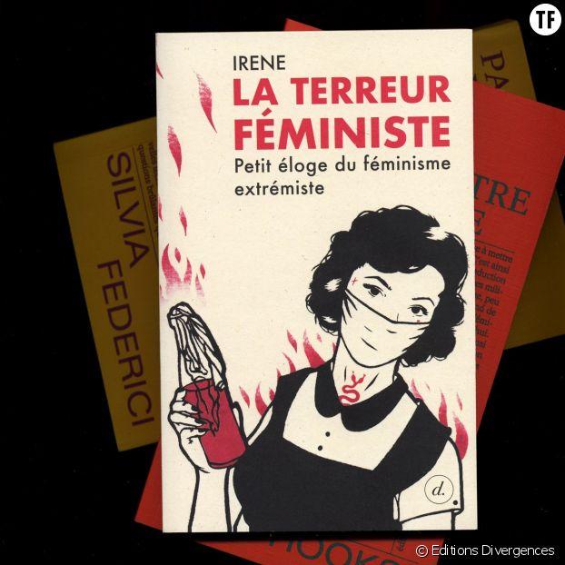 """""""La terreur féministe"""", l'essai radical et incendiaire d'Irène."""
