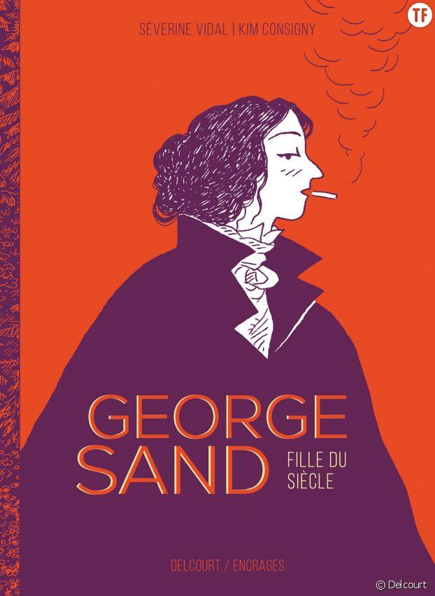"""""""George Sand : fille du siècle"""" de Séverine Vidal et Kim Consigny"""