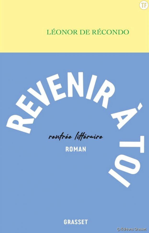 """""""Revenir à toi"""" de Léonor de Récondo"""