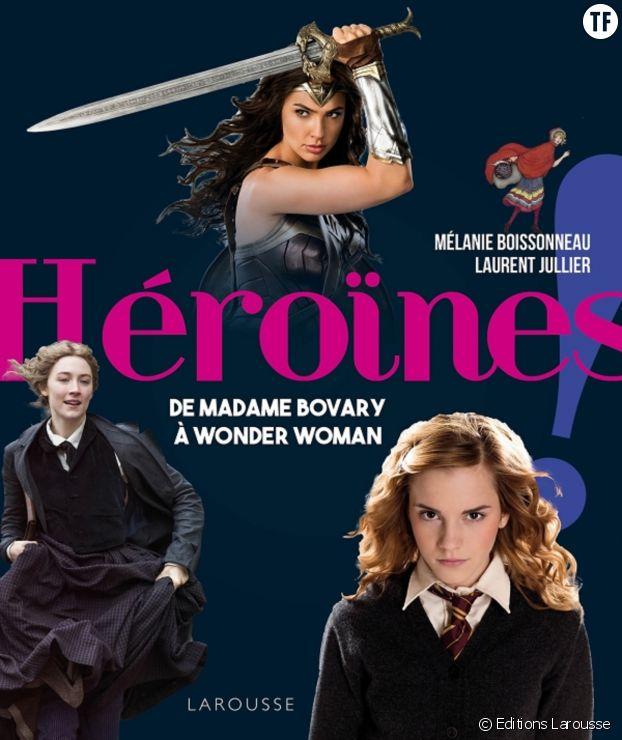 """""""Héroïnes !"""", de Laurent Juiller & Mélanie Boissonneau."""