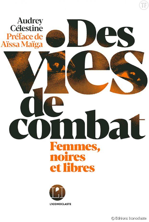 """""""Des vies de combat"""", d'Audrey Célestine."""