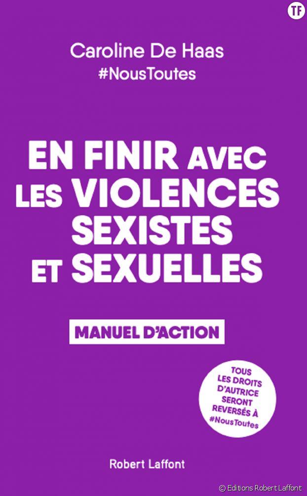 """""""En finir avec les violences sexistes et sexuelles : Manuel d'action"""" par Caroline de Haas."""