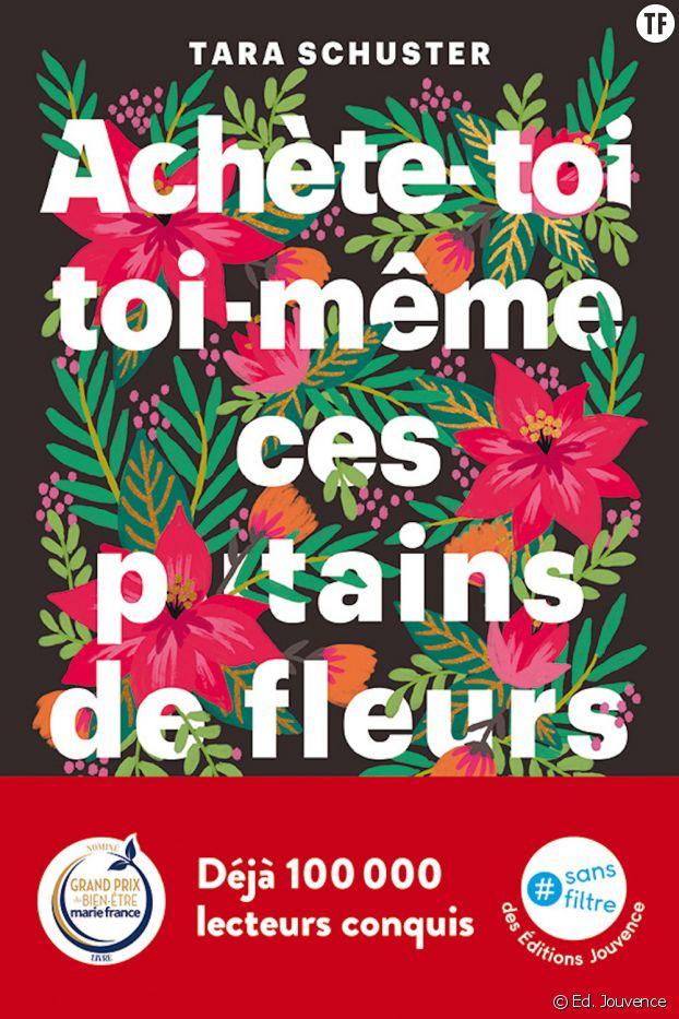 """""""Achète-toi toi-même ces p*tains de fleurs"""", de Tara Schuster."""