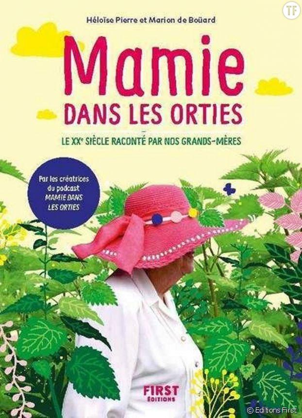 """""""Mamie dans les orties"""", un récit polyphonique sur la puissance féministe des grands mères."""