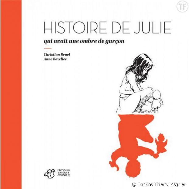 """""""Histoire de Julie qui avait une ombre de garçon"""", de Christian Bruel et Anne Bozellec"""