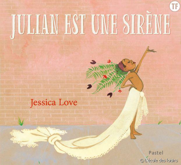 """Julian est une sirène"" de Jessica Love"