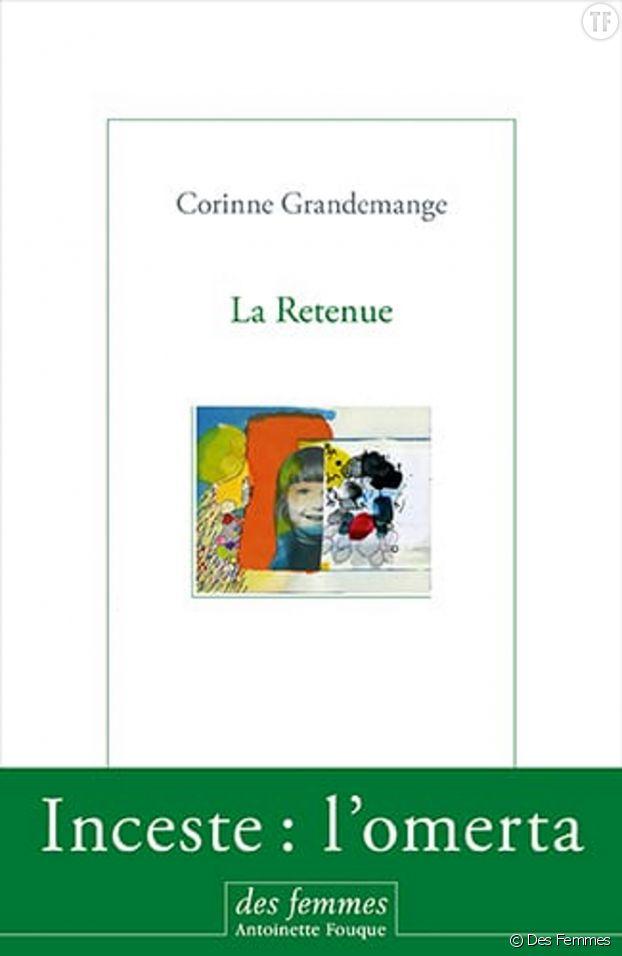 """""""La retenue"""" de Corinne Grandemange"""