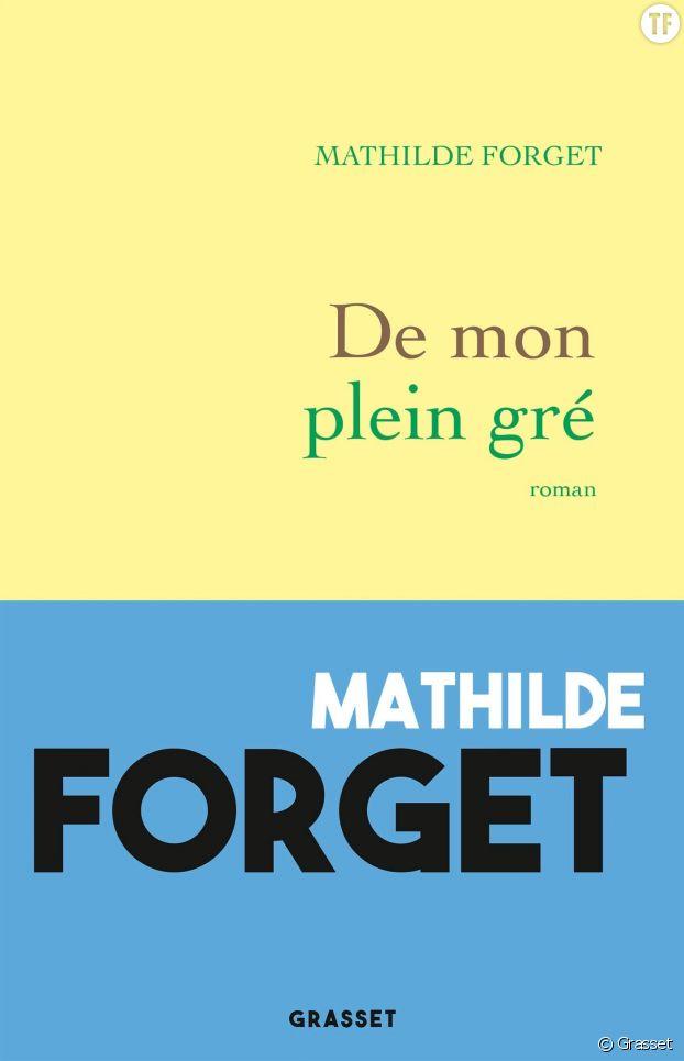 """""""De mon plein gré"""" de Mathilde Forget"""