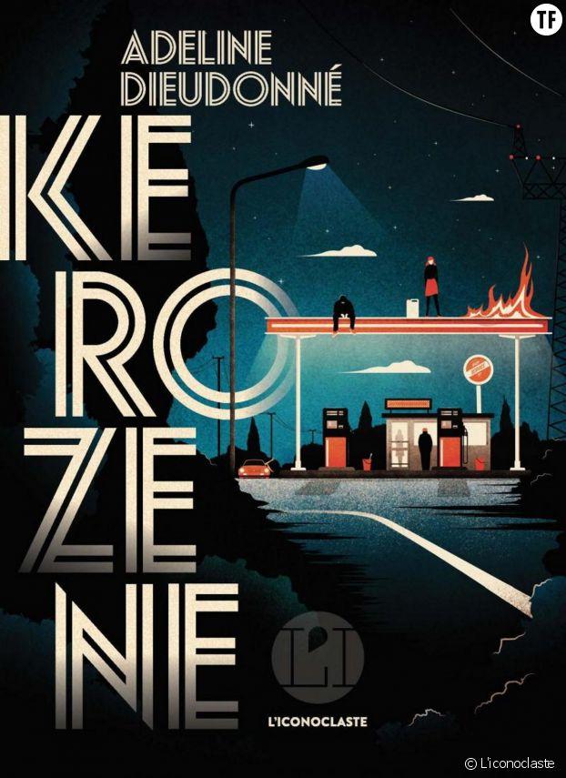"""""""Kerozene"""" de Adeline Dieudonné."""