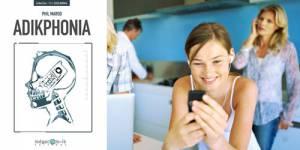 Journées mondiales sans portable : Ne dites plus « nomophobie » mais « adikphonia »