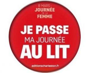 Journée de la femme : le 8 mars restez sous la couette !