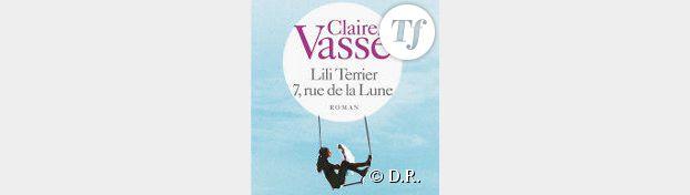 Découvrez Lili Terrier, 7, rue de la Lune, nouveau roman de Claire Vassé