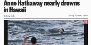 Anne Hathaway a frôlé la mort à Hawaï en manquant de se noyer