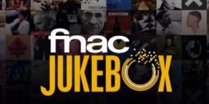 Fnac Jukebox : un nouveau service de musique en streaming