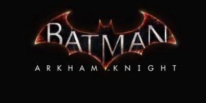 Batman Arkham Knight : date de sortie sur PC, PS4 et Xbox One
