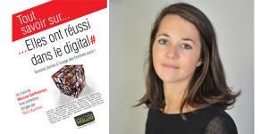 Elles ont réussi dans le digital... : 32 parcours inspirants de femmes leaders du numérique
