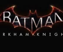 Batman Arkham Knight : une date de sortie repoussée en 2015