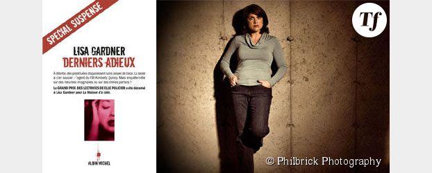Lisa Gardner, la reine du thriller, vous offre ses « Derniers Adieux »