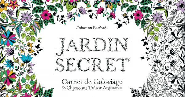 Jardin secret carnet de coloriage chasse au tr sor for Au jardin secret de tadine