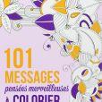 101 messages et pensées merveilleuses à colorier et à coller