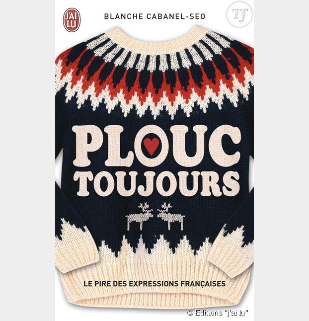 """""""Plouc toujours"""" de Blanche Cabanel-Seo aux éditions """"J'ai lu"""""""