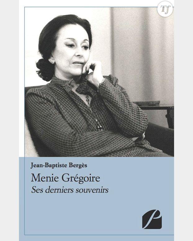 """""""Menie Grégoire : ses derniers souvenirs"""" de Jean-Baptiste Bergès"""