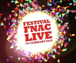 Festival Fnac Live 2015 : la programmation des concerts gratuits à Paris du 15 au 18 juillet