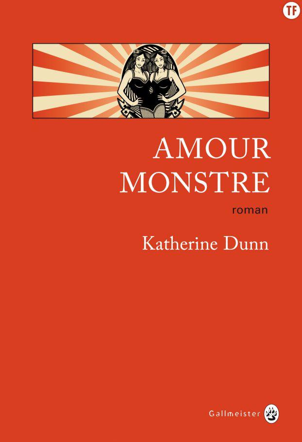 Amour monstre, de Katherine Dunn
