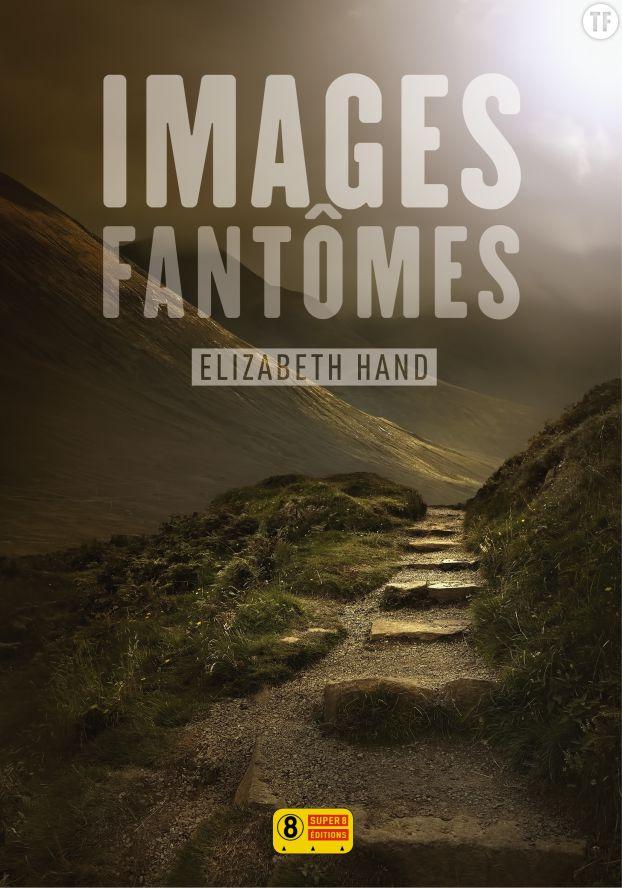 Images fantômes, d'Elizabeth Hand
