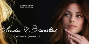 Gagnez une masterclass John Frieda avec votre blonde ou votre brunette préférée