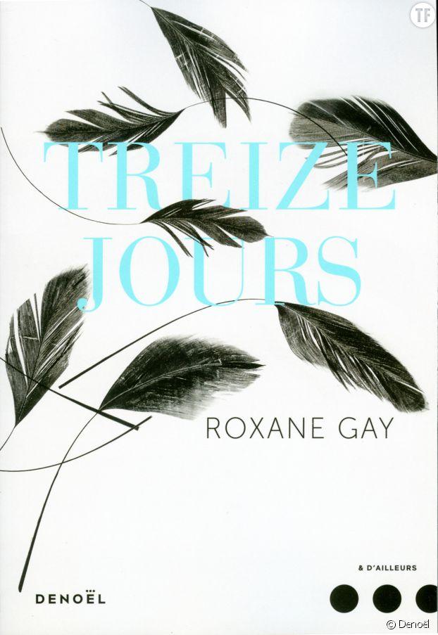 Treize jours de Roxane Gay