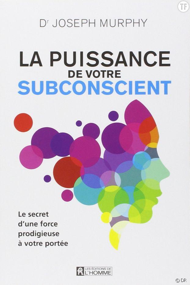 La puissance de votre subconscient, de Joseph Murphy (Les Editions de l'Homme)