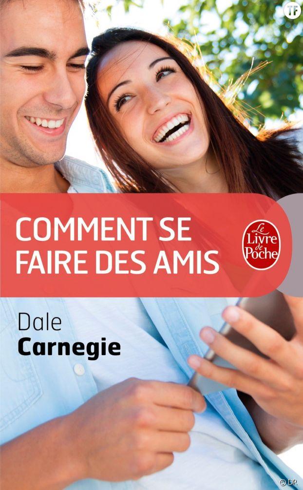 Comment se faire des amis, de Dale Carnegie (éditions Le livre de poche)