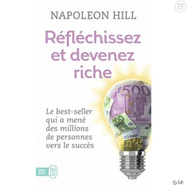 Réfléchissez et devenez riche, de Napoleon Hill (éditions J'AI LU)