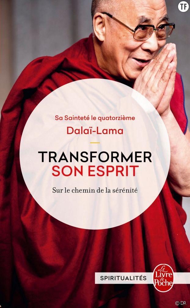Transformer son esprit, du Dalaï Lama (éditions Le Livre de poche)