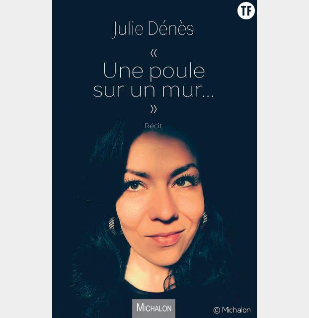"""""""Une poule sur un mur..."""" de Julie Dénès"""