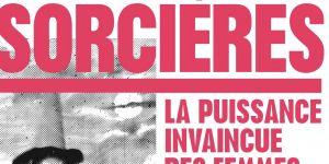 """""""Sorcières"""", le livre féministe qui va vous rendre encore plus puissante"""