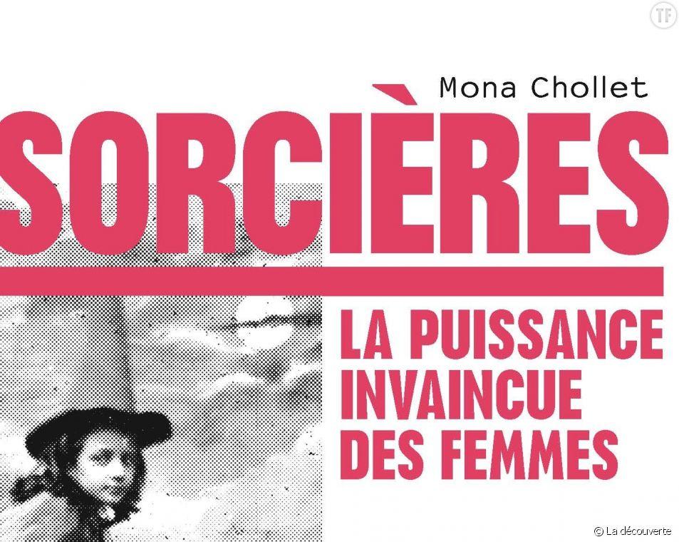 Sorcières, la puissance invaincue des femmes de Mona Chollet
