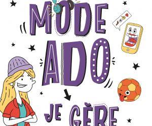 """""""En mode ado, je gère"""", le guide inclusif et sans tabou pour sortir de l'enfance"""