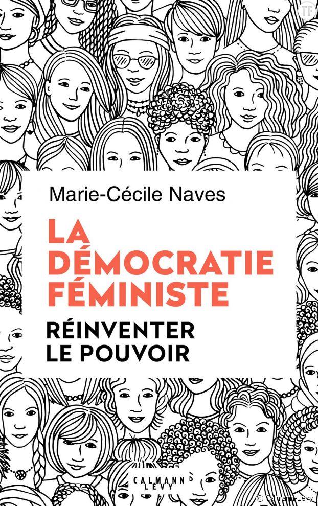 """""""La démocratie féministe"""", le manifeste stimulant de Marie-Cécile Naves."""