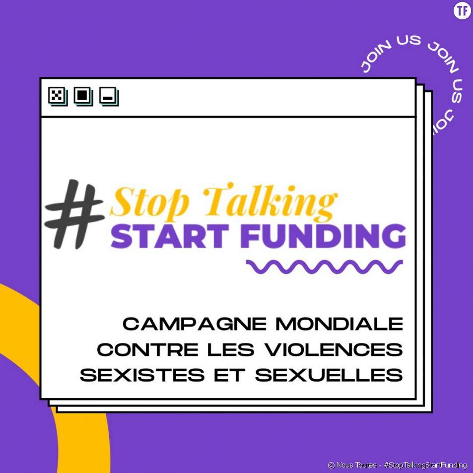 La campagne #StopTalkingStartFunding, une campagne mondiale de lutte contre les violences sexistes et sexuelles.