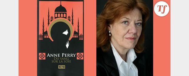 """""""Du sang sur la soie"""" d' Anne Perry : Byzance à feu et à sang"""