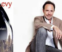 Marc Levy : « Je n'aurai jamais la prétention d'être un grand écrivain »
